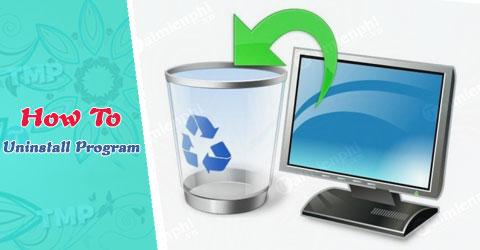 go bo chuong trinh tren may tinh ap dung windows - 2 Cách xóa phần mềm không cần thiết trên Window 7