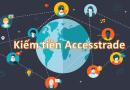 Accesstrade là gì?Kiếm tiền trực tuyến với Accesstrade Network